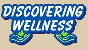 Discovering Wellness - Life is Worth It!